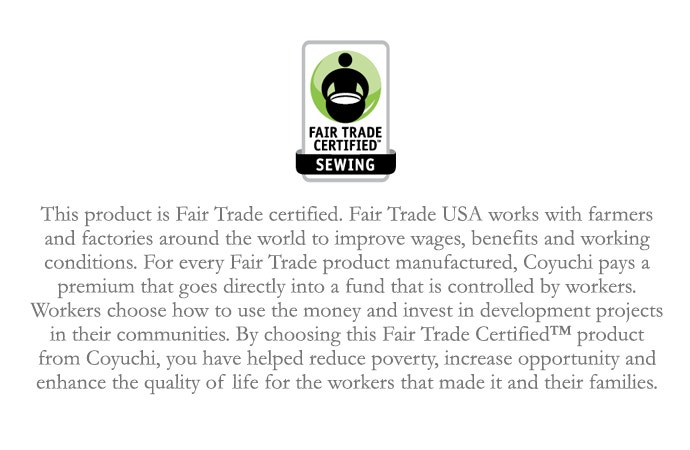 This product is Fair Trade certified.  Fair Trade USA works with farmers and factories around the world to improve wages, benefits, and working conditions.